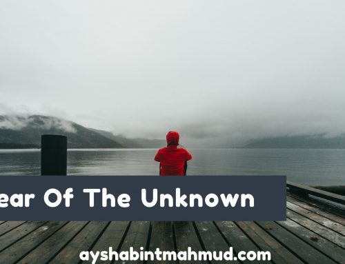 Overcoming The Fear Of The Unknown