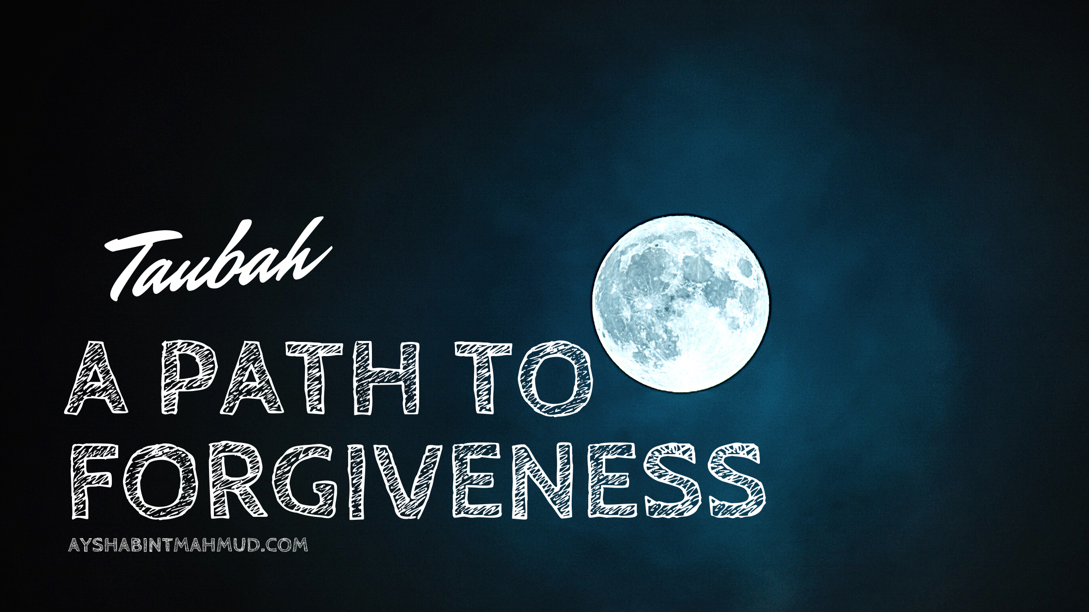 Taubah : A Path to Forgiveness